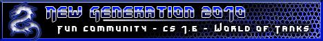 New Generation 2010 - Fun Community - CS 1.6 + WoT 2020